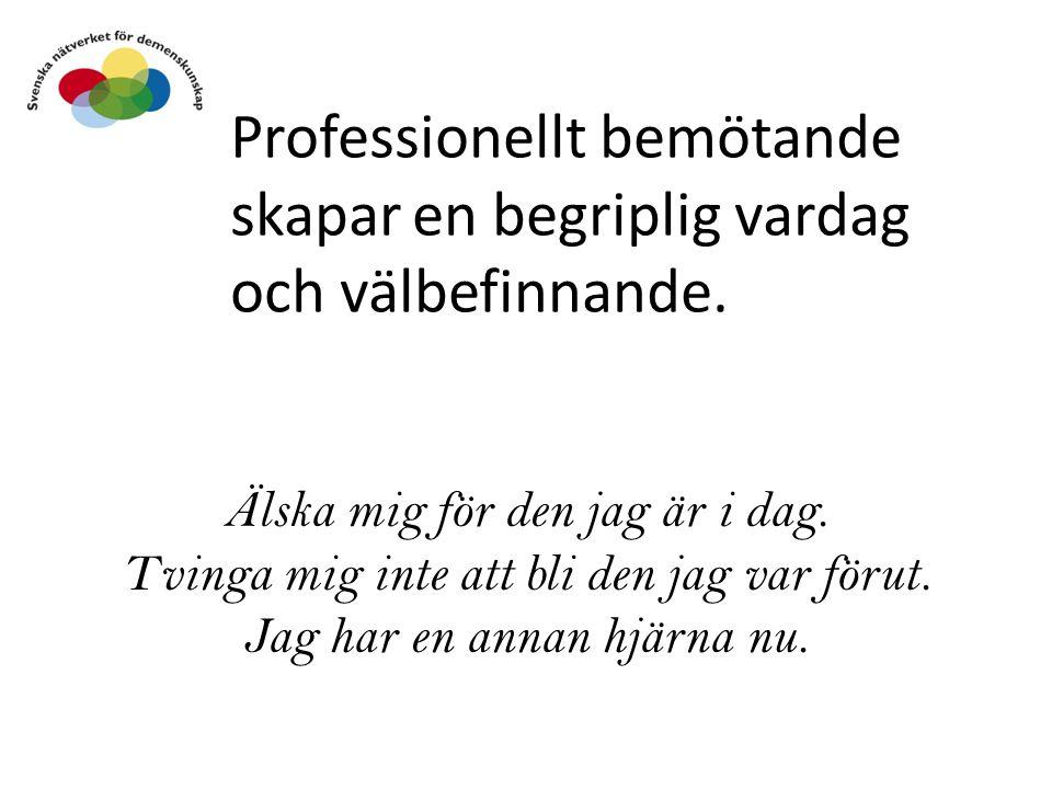 Professionellt bemötande skapar en begriplig vardag och välbefinnande.