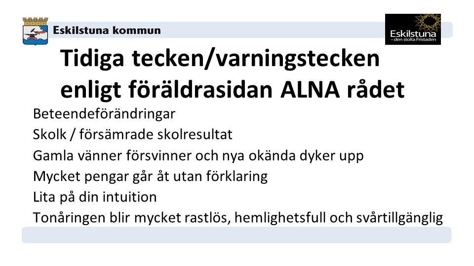 Tidiga tecken/varningstecken enligt föräldrasidan ALNA rådet