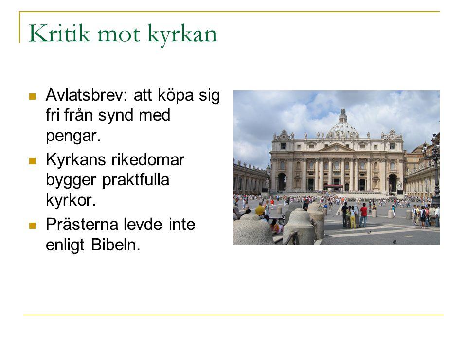 Kritik mot kyrkan Avlatsbrev: att köpa sig fri från synd med pengar.