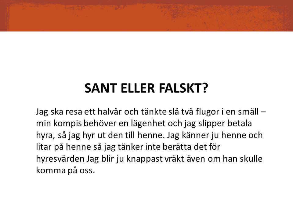 SANT ELLER FALSKT