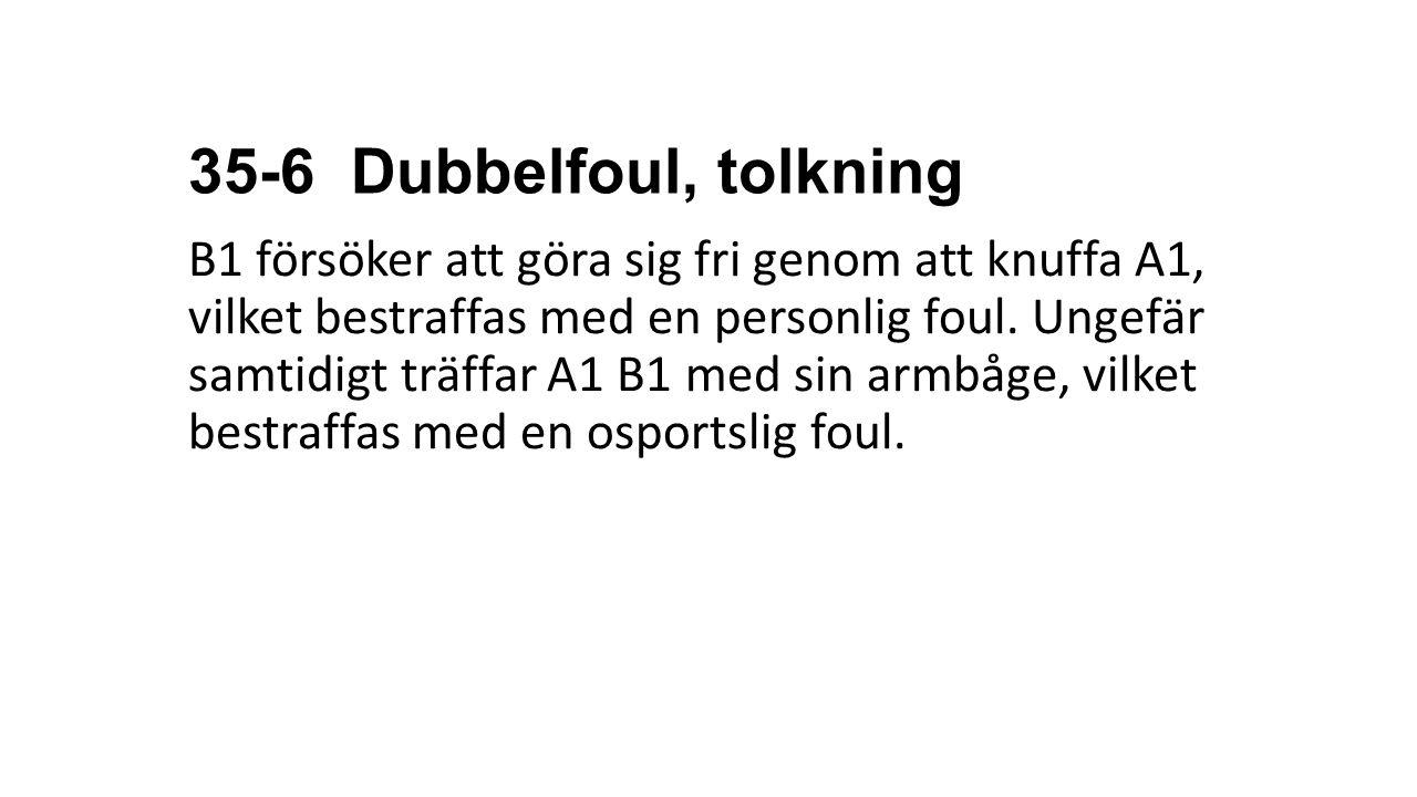 35-6 Dubbelfoul, tolkning