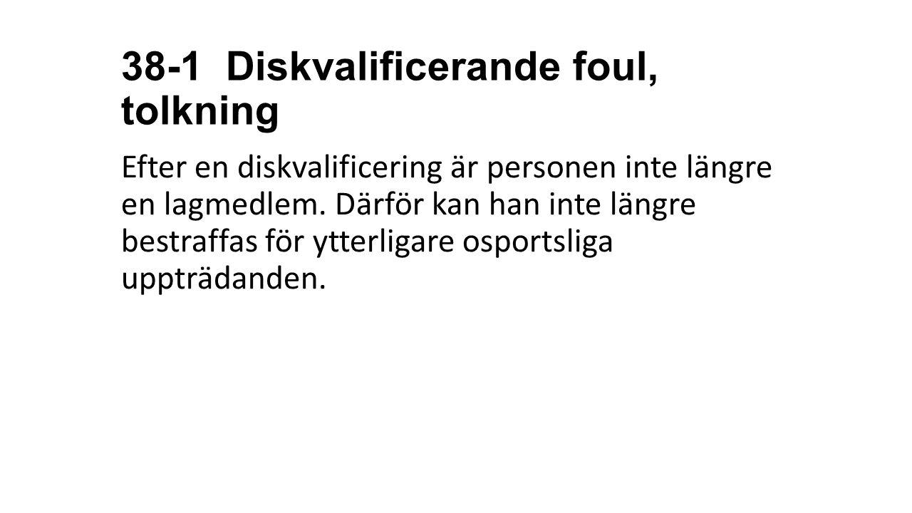 38-1 Diskvalificerande foul, tolkning