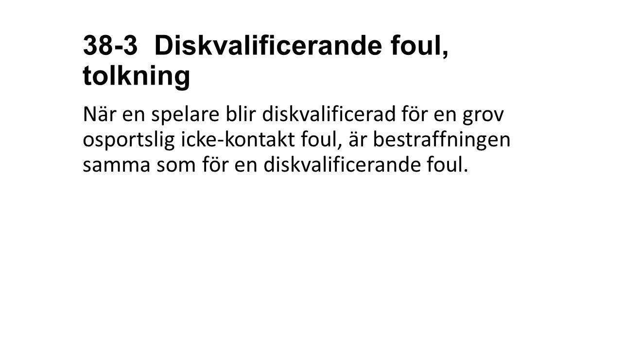 38-3 Diskvalificerande foul, tolkning