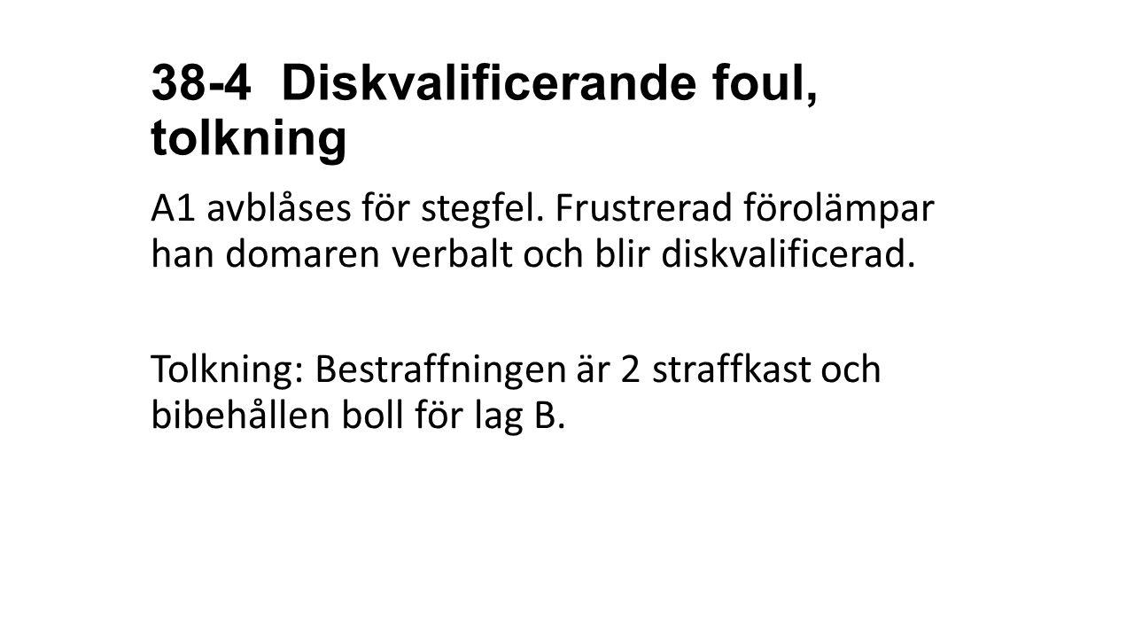38-4 Diskvalificerande foul, tolkning