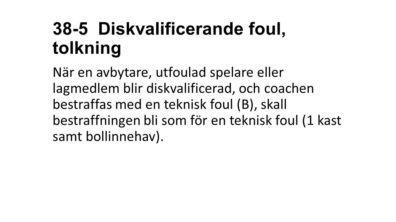 38-5 Diskvalificerande foul, tolkning