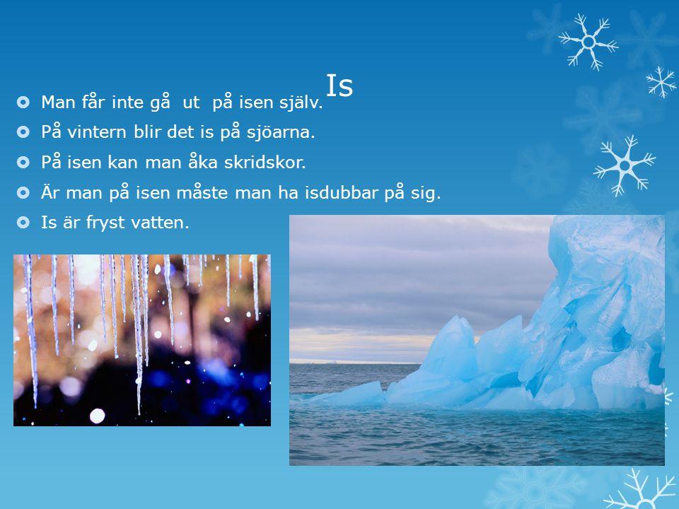 Is Man får inte gå ut på isen själv.