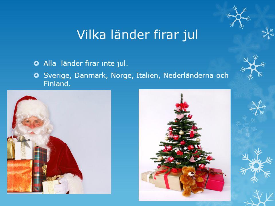 Vilka länder firar jul Alla länder firar inte jul.