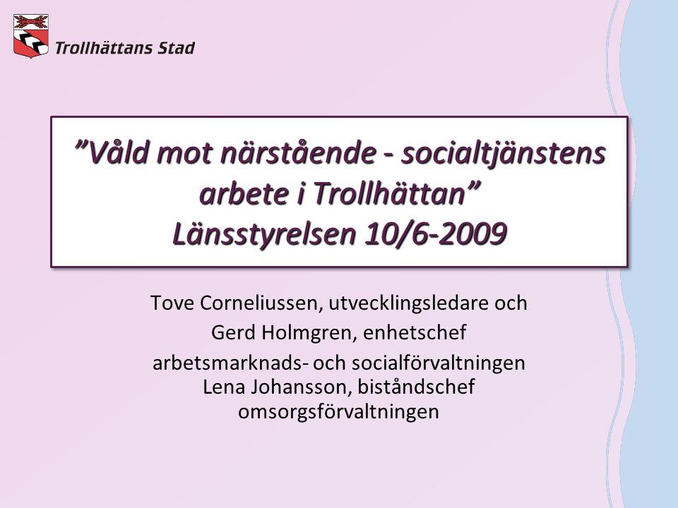 Våld mot närstående - socialtjänstens arbete i Trollhättan Länsstyrelsen 10/6-2009