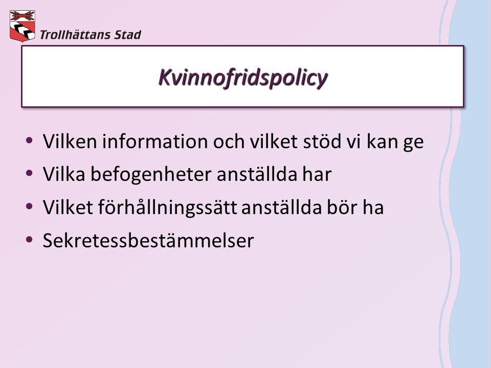 Kvinnofridspolicy Vilken information och vilket stöd vi kan ge