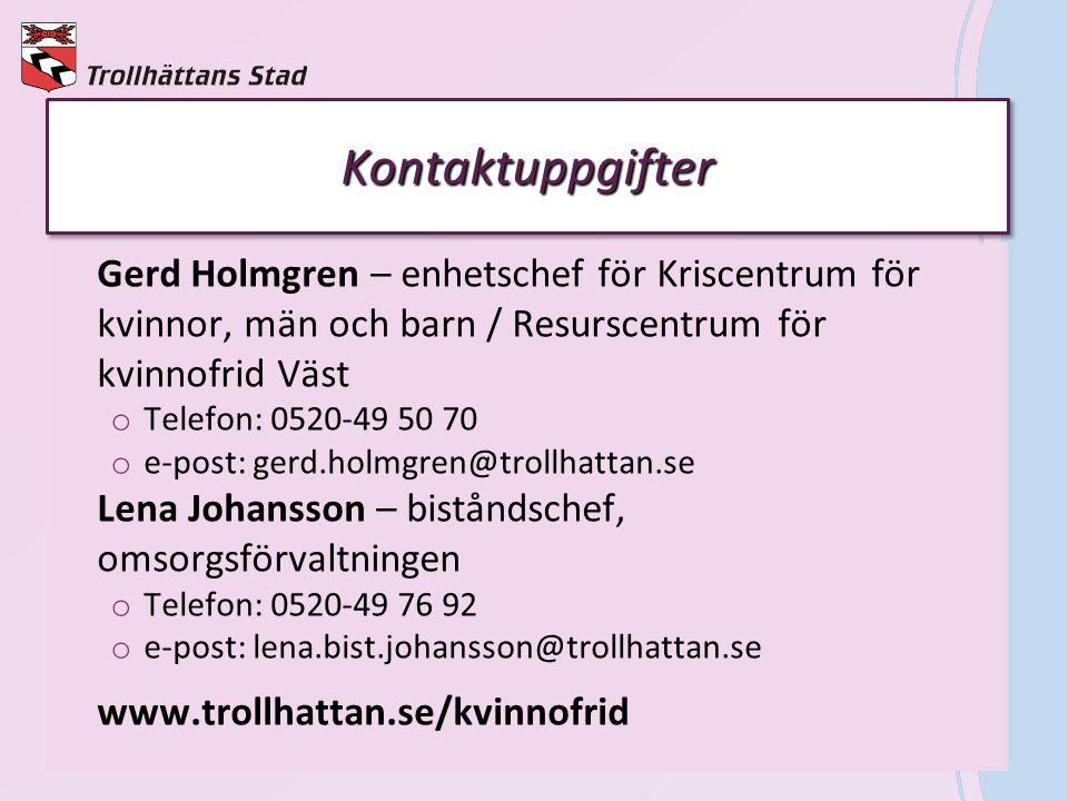Kontaktuppgifter Gerd Holmgren – enhetschef för Kriscentrum för kvinnor, män och barn / Resurscentrum för kvinnofrid Väst.