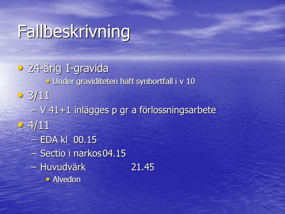 Fallbeskrivning 24-årig I-gravida 3/11 4/11
