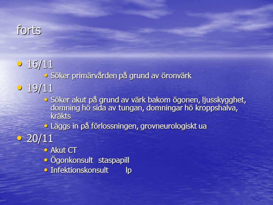forts 16/11 19/11 20/11 Söker primärvården på grund av öronvärk