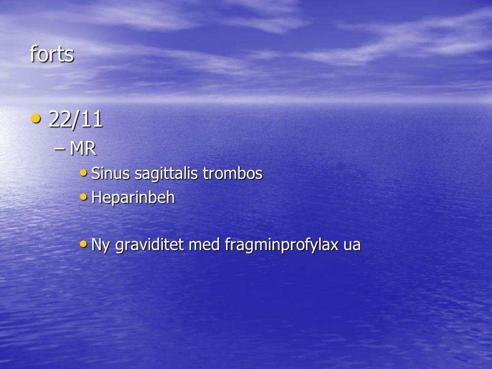 forts 22/11 MR Sinus sagittalis trombos Heparinbeh