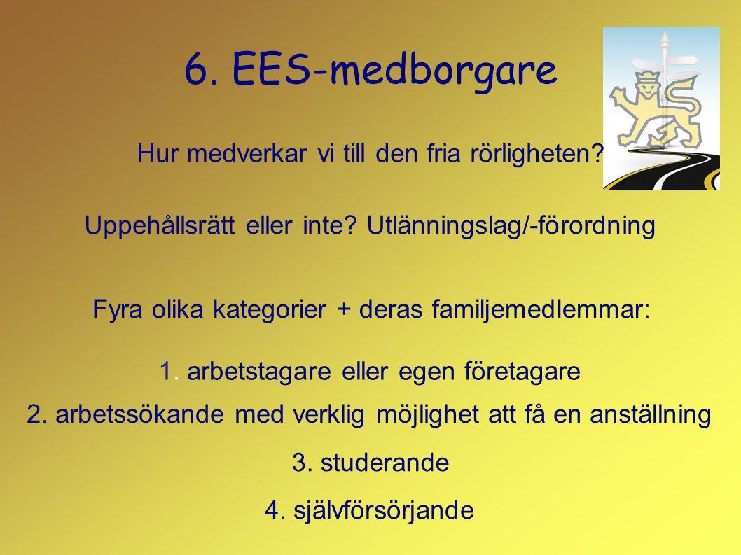 6. EES-medborgare Hur medverkar vi till den fria rörligheten