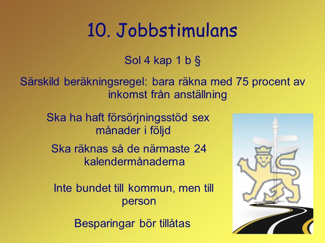 10. Jobbstimulans Sol 4 kap 1 b §