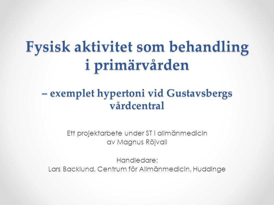 Fysisk aktivitet som behandling i primärvården – exemplet hypertoni vid Gustavsbergs vårdcentral