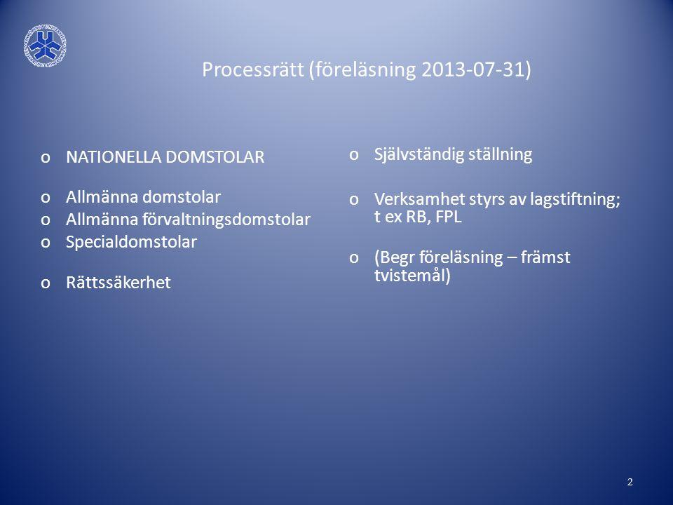 Processrätt (föreläsning 2013-07-31)