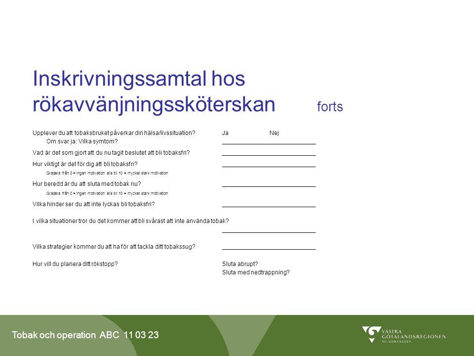 Inskrivningssamtal hos rökavvänjningssköterskan forts