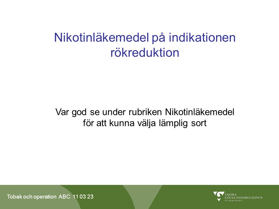 Nikotinläkemedel på indikationen rökreduktion