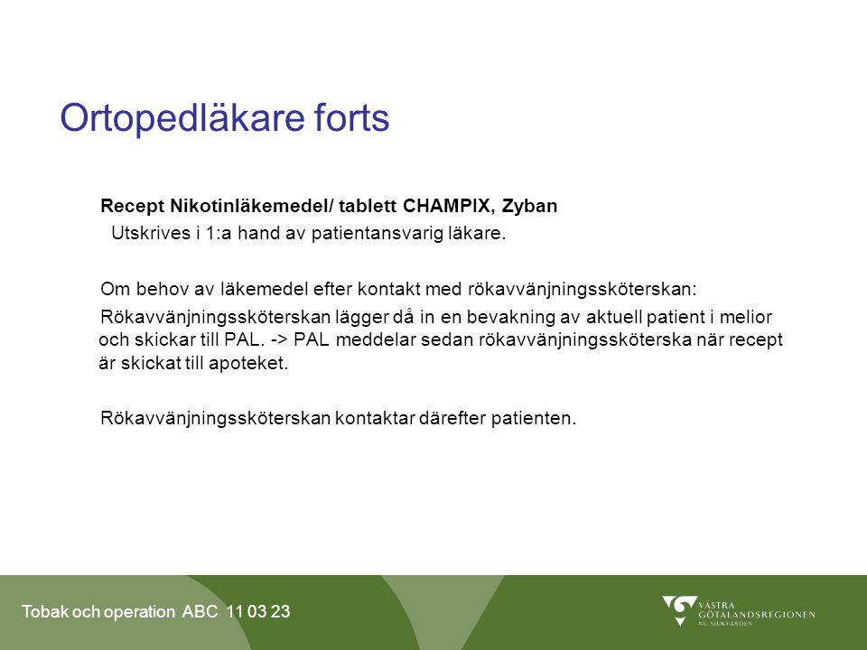 Ortopedläkare forts Recept Nikotinläkemedel/ tablett CHAMPIX, Zyban