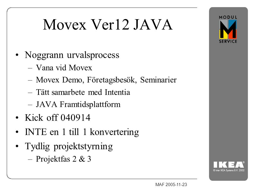 Movex Ver12 JAVA Noggrann urvalsprocess Kick off 040914