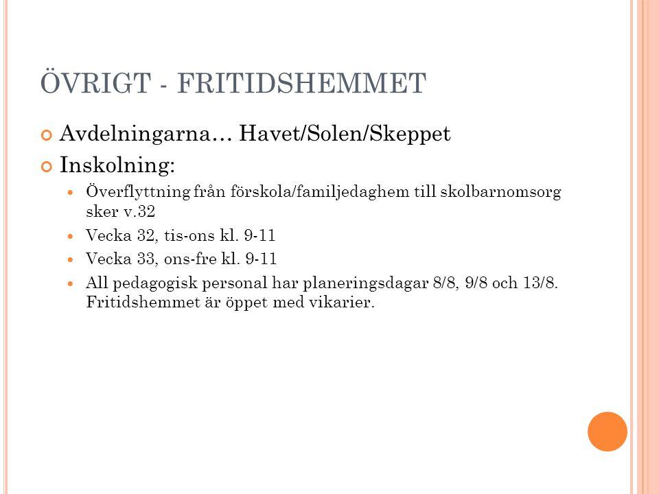 ÖVRIGT - FRITIDSHEMMET