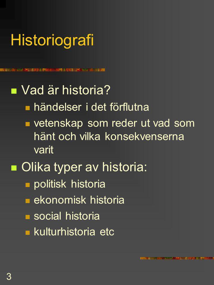 Historiografi Vad är historia Olika typer av historia:
