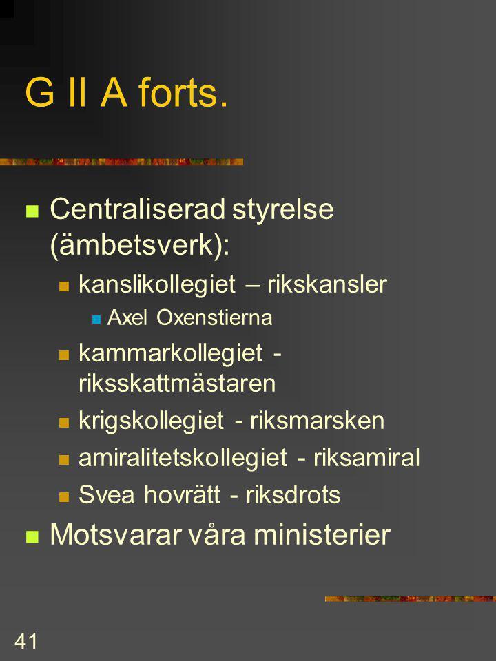 G II A forts. Centraliserad styrelse (ämbetsverk):