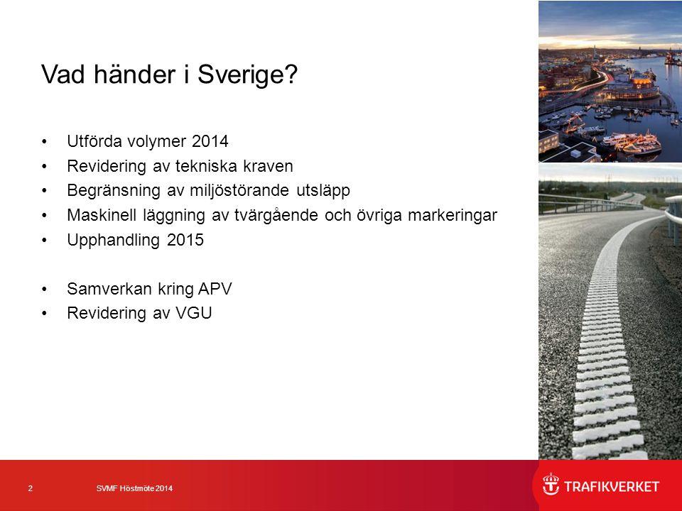 Vad händer i Sverige Utförda volymer 2014