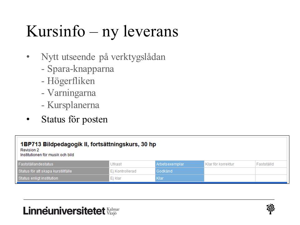 Kursinfo – ny leverans Nytt utseende på verktygslådan - Spara-knapparna - Högerfliken - Varningarna - Kursplanerna.