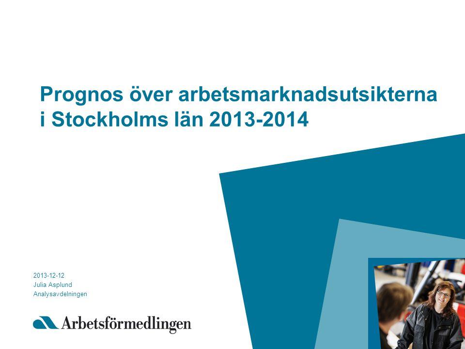 Prognos över arbetsmarknadsutsikterna i Stockholms län 2013-2014
