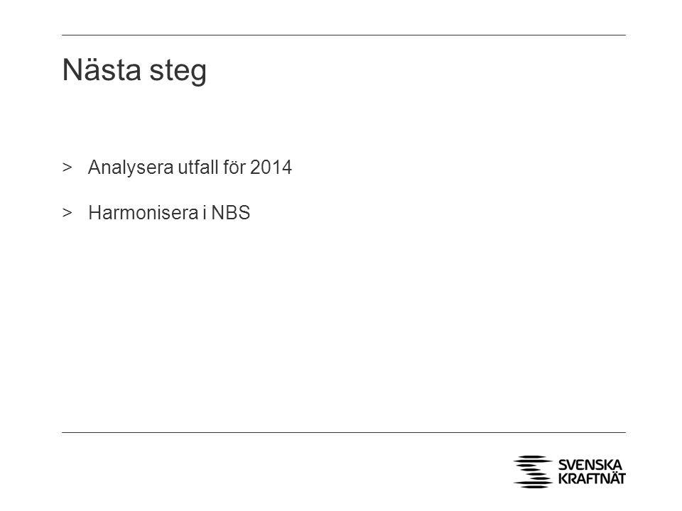 Nästa steg Analysera utfall för 2014 Harmonisera i NBS