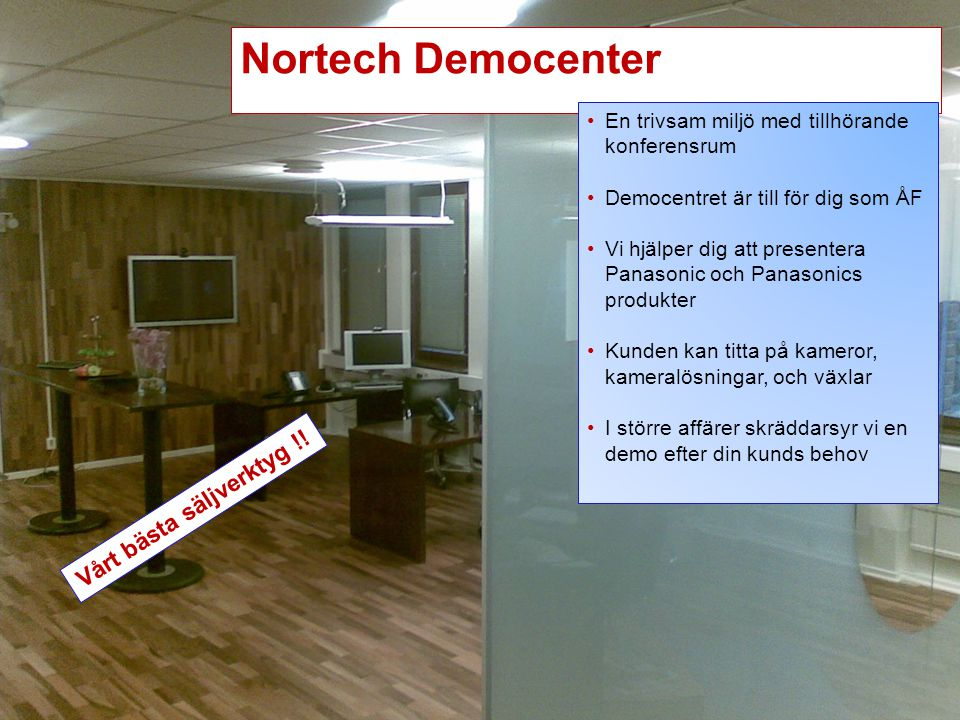Nortech Democenter Vårt bästa säljverktyg !!