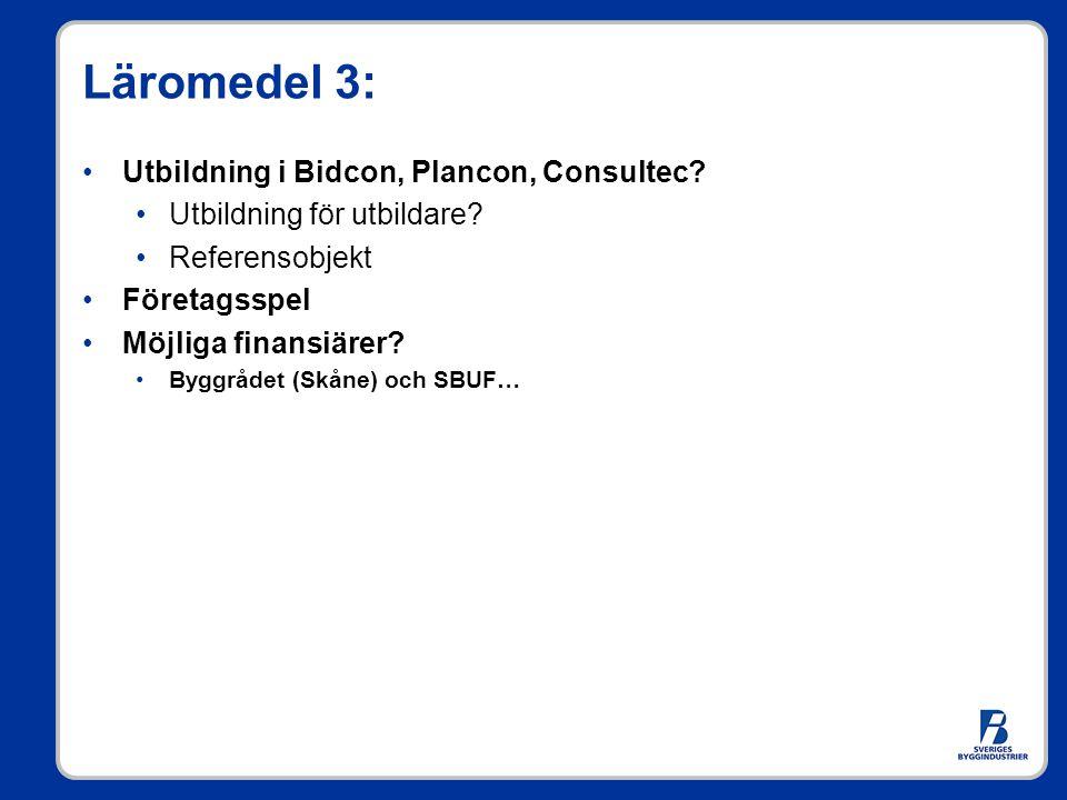 Läromedel 3: Utbildning i Bidcon, Plancon, Consultec