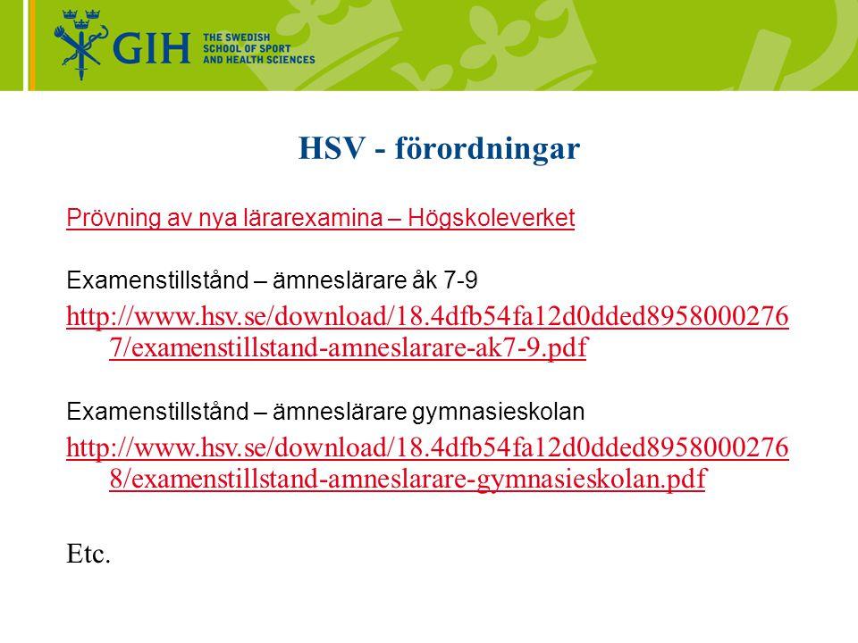 HSV - förordningar Prövning av nya lärarexamina – Högskoleverket. Examenstillstånd – ämneslärare åk 7-9.
