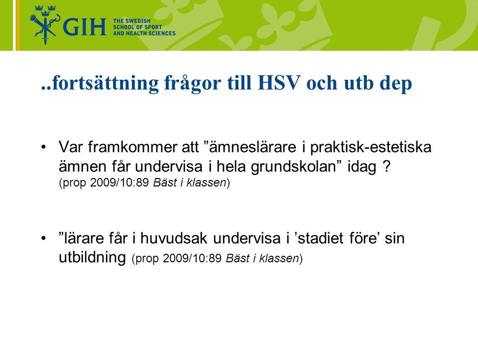 ..fortsättning frågor till HSV och utb dep