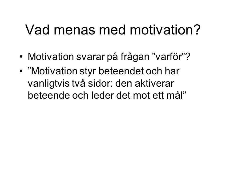 Vad menas med motivation
