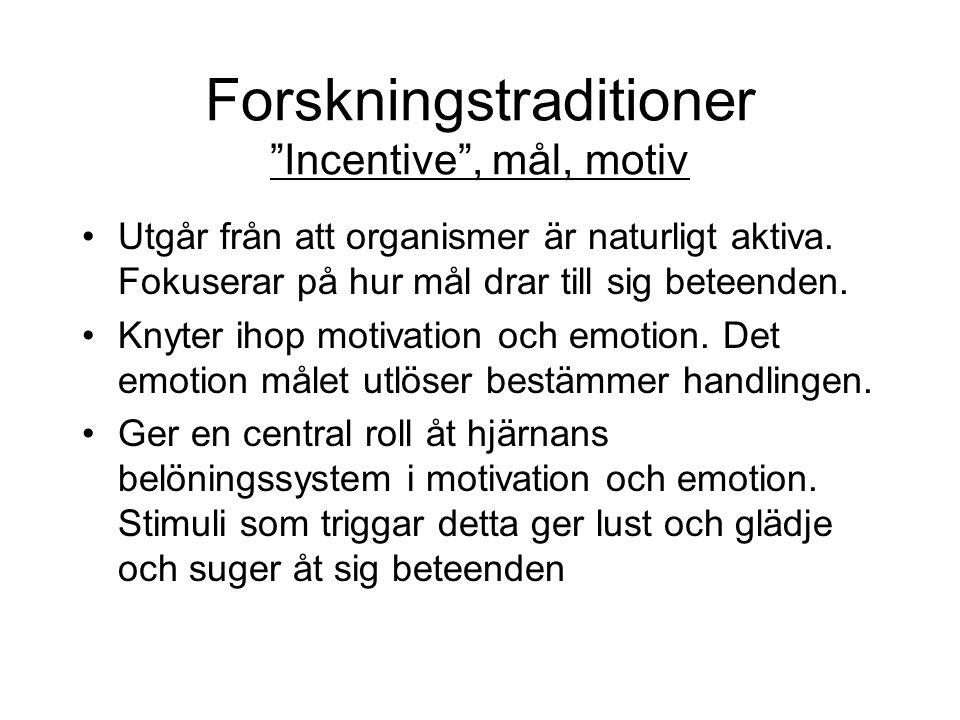 Forskningstraditioner Incentive , mål, motiv