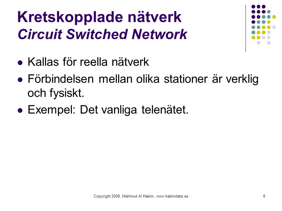 Kretskopplade nätverk Circuit Switched Network