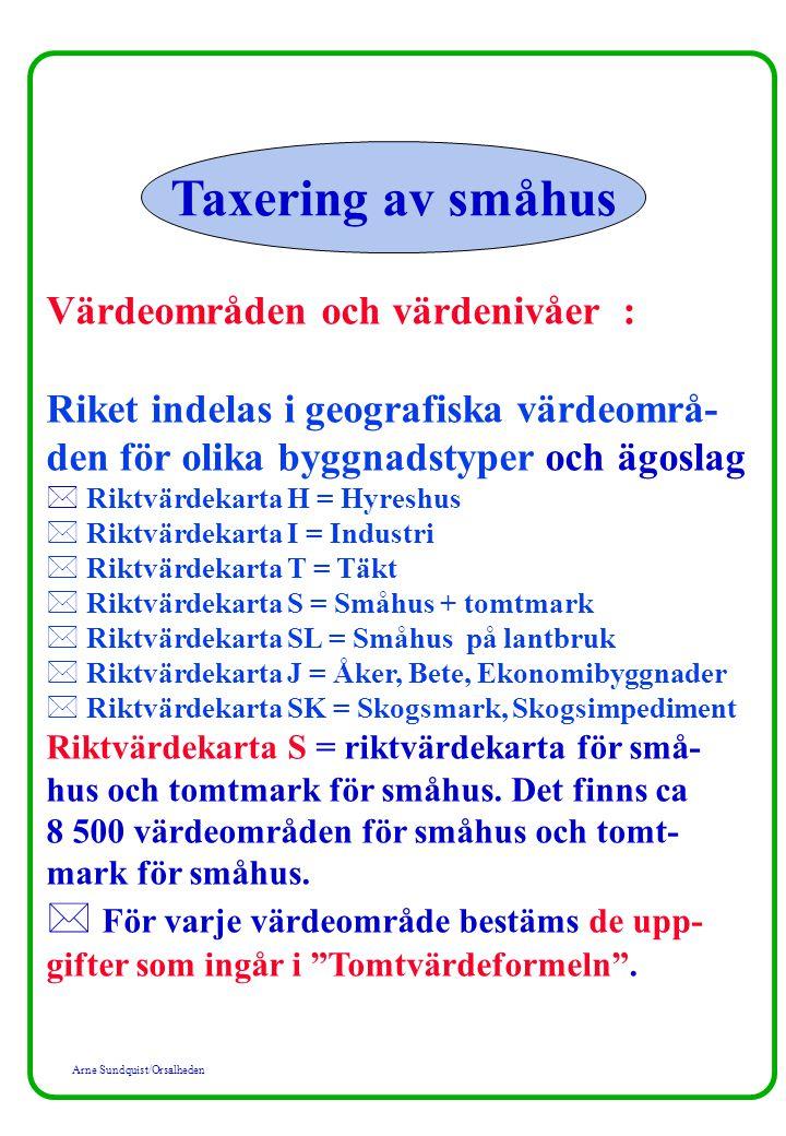 Taxering av småhus Värdeområden och värdenivåer :