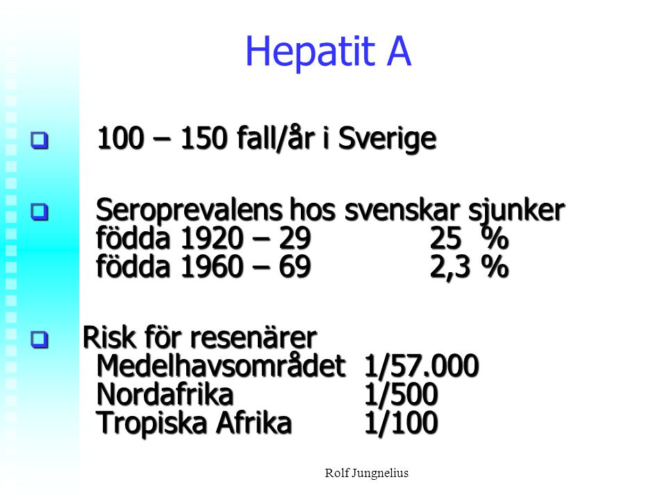Hepatit A 100 – 150 fall/år i Sverige
