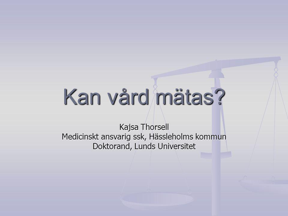 Kan vård mätas Kajsa Thorsell