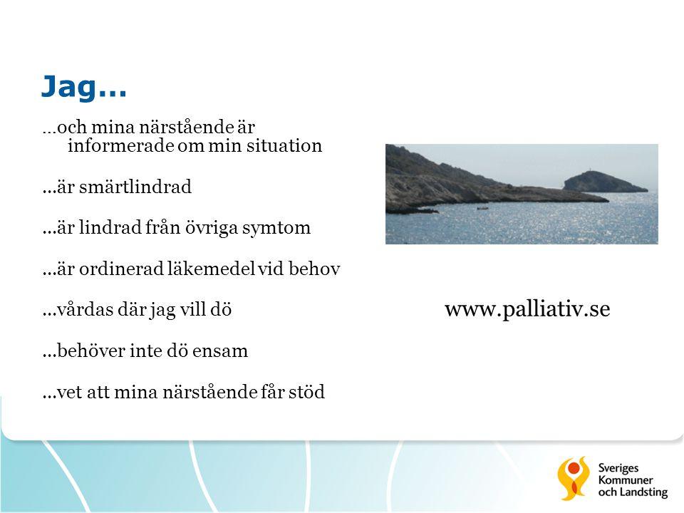 Jag… www.palliativ.se ...är smärtlindrad
