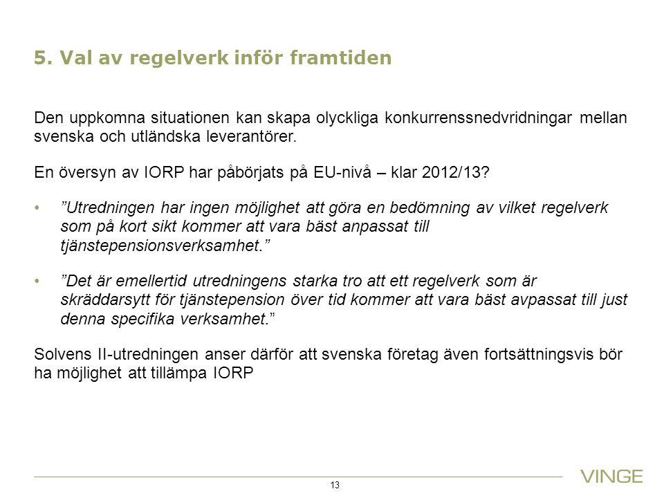 5. Val av regelverk inför framtiden