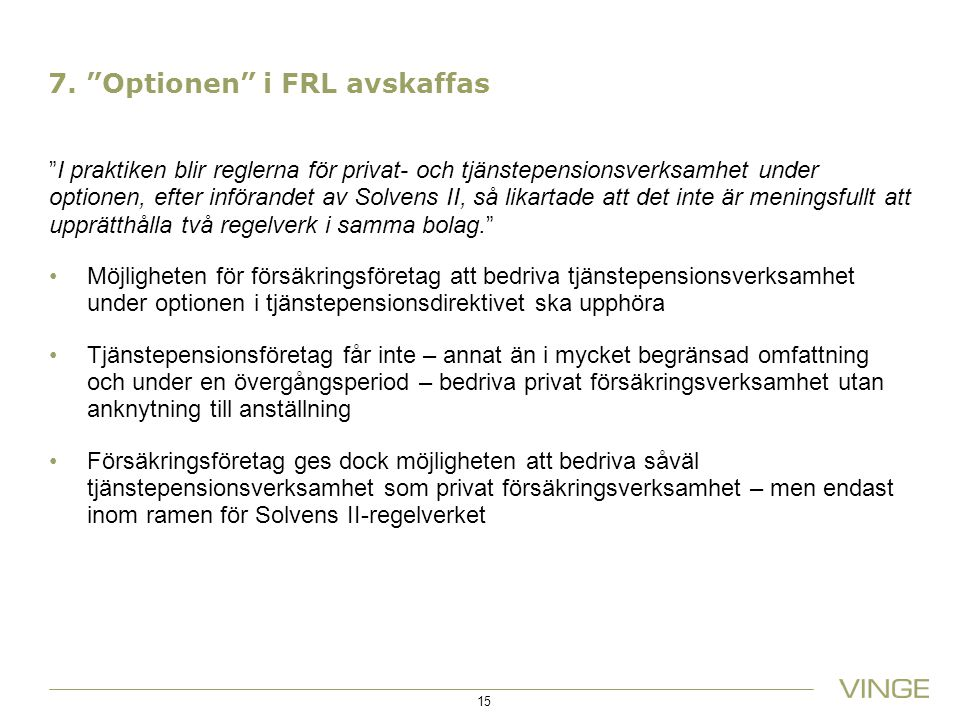 7. Optionen i FRL avskaffas