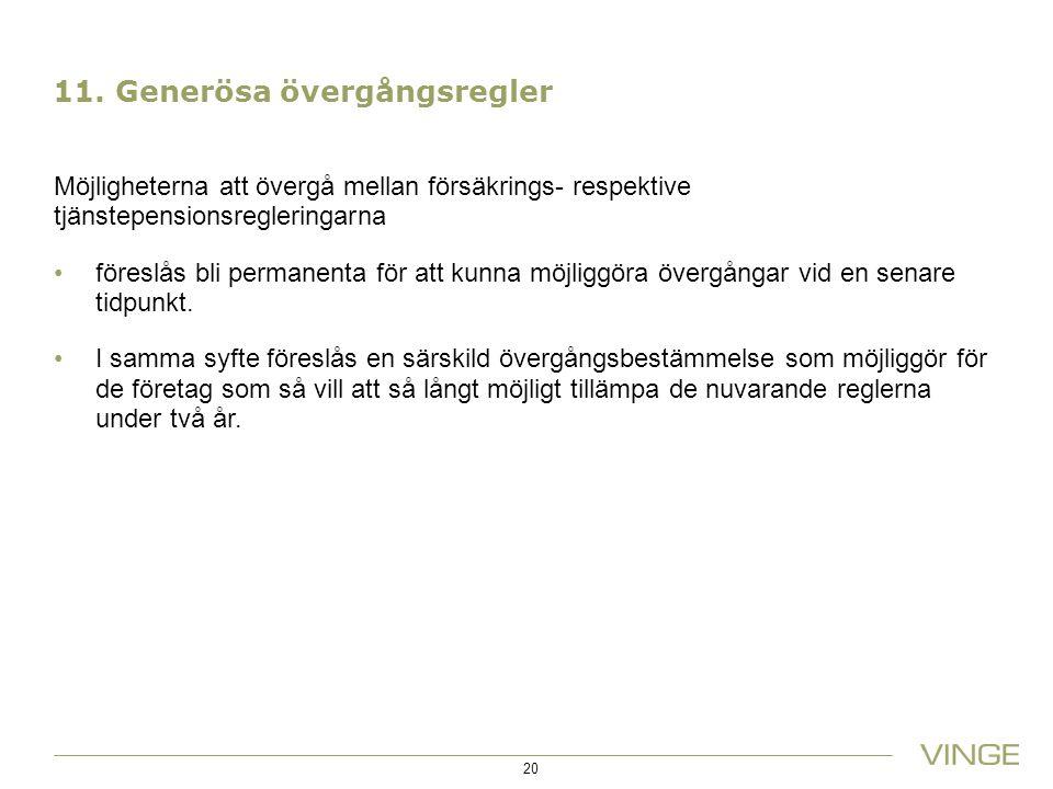11. Generösa övergångsregler