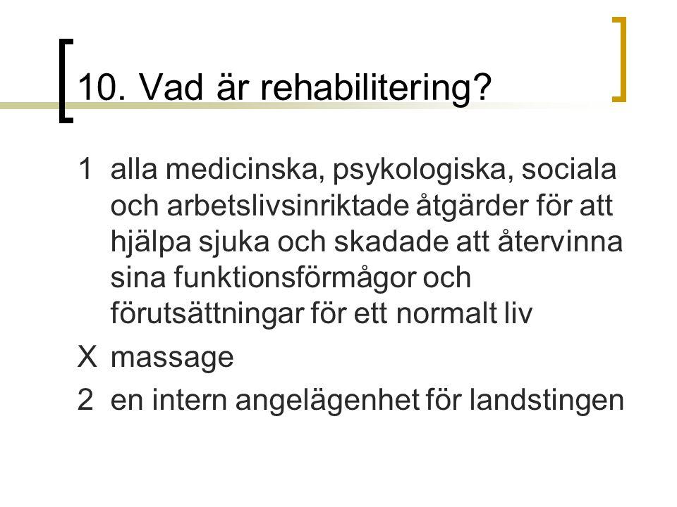 10. Vad är rehabilitering