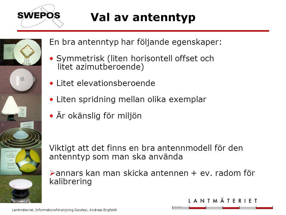 Val av antenntyp En bra antenntyp har följande egenskaper: