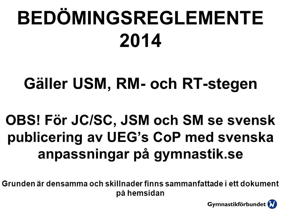 BEDÖMINGSREGLEMENTE 2014 Gäller USM, RM- och RT-stegen OBS