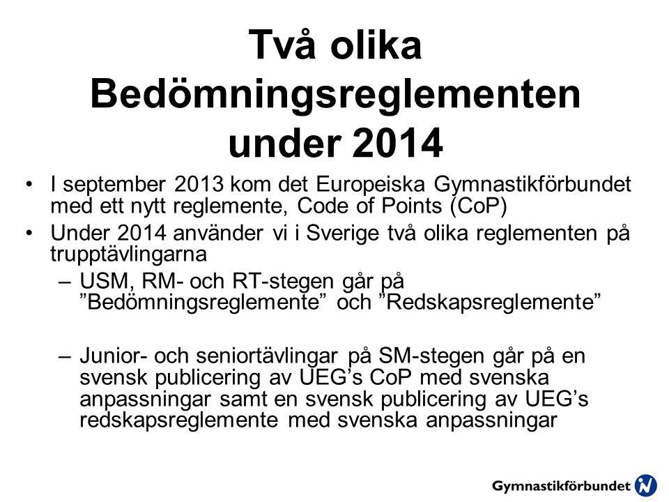 Två olika Bedömningsreglementen under 2014